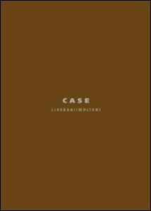 Case. Liverani/Molteni. Ediz. italiana e inglese