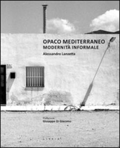 Opaco Mediterraneo. Modernità informale