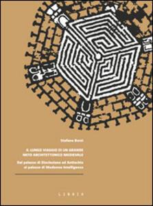 Il lungo viaggio di un grande mito architettonico medievale. Dal palazzo di Diocleziano ad Antiochia al palazzo di Madonna Intelligenza
