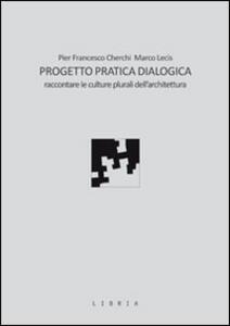 Progetto pratica dialogica. Raccontare le culture plurali dell'architettura