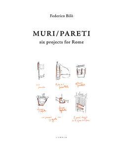 Muri/Pareti. Six projects for Rome. Ediz. italiana e inglese
