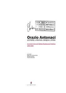 Orazio Antonacci architetto, urbanista, designer, artista. Inventario interventi edilizia residenziale pubblica 1953-1966