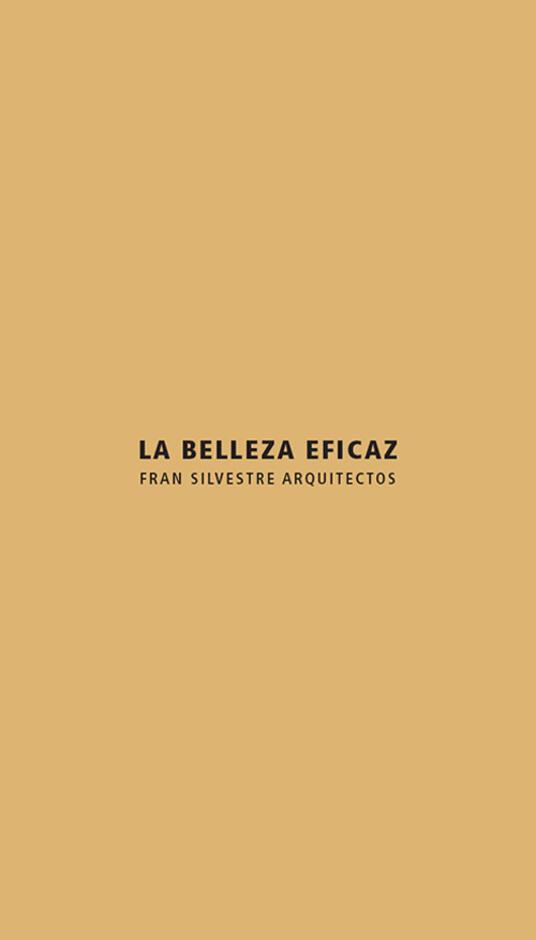 La belleza eficaz. Fran Silvestre arquitectos. Ediz. italiana e inglese - copertina