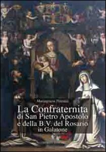 La confraternita di San Pietro Aspostolo e della B.V. del Rosario in Galatone