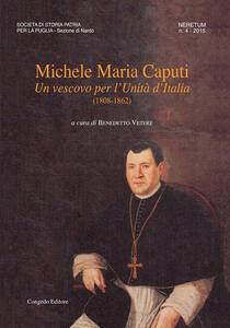 Neretum. Contributi storici. Vol. 4: Michele Maria Caputi. Un vescovo per l'unità d'Italia.