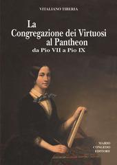 La Congregazione dei Virtuosi al Pantheon da Pio VII a Pio IX. «Diario» 1800-1834, 1852-1877