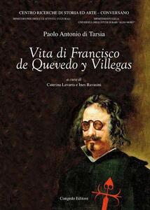 Vita di Francisco de Quevedo y Villegas. Ediz. multilingue