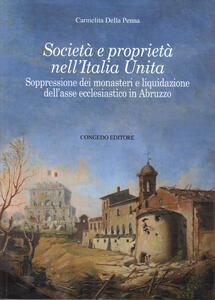 Società e proprietà nell'Italia unita. Sopressione dei monasteri e liquidazione dell'asse ecclesiastico in Abruzzo