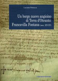 Un borgo nuovo angioino di Terra dOtranto: Francavilla Fontana (secc. XIV-XV).pdf