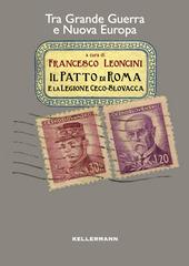 Il patto di Roma e la legione cecoslovacca. Tra grande guerra e nuova Europa