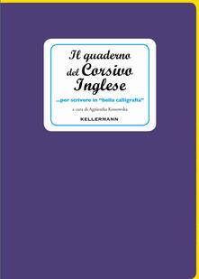 Il quaderno del corsivo inglese... per scrivere in «bella calligrafia».pdf