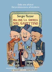 1914-1918. La guerra nel gavettino. Dalla sete allalcol, dal proibizionismo allalcolismo.pdf
