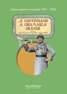 Winniearcher.com ...E continuano a chiamarla grande. Canti, canzoni e musiche 1914-1918. Con CD-Audio Image