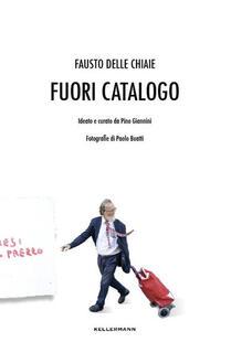 Libro Fuori catalogo Fausto Delle Chiaie