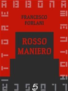 Rosso Maniero - Francesco Forlani - ebook