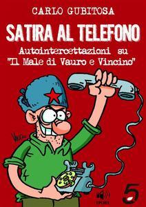 Satira al telefono. Autointercettazioni su «Il Male di Vauro e Vincino» - Carlo Gubitosa - ebook