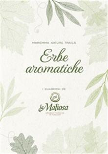 Erbe aromatiche. Maremma nature trails - La Maliosa - ebook