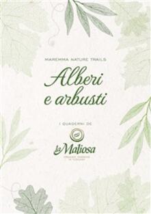 Alberi e arbusti. Maremma nature trails - La Maliosa - ebook