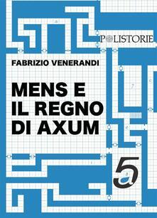 Mens e il regno di Axum - Fabrizio Venerandi - ebook