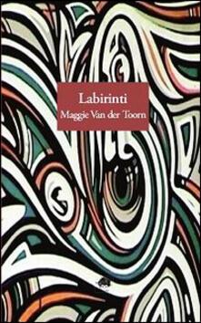 Labirinti - Maggie Van der Toorn - copertina