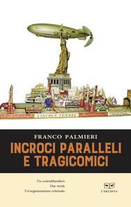 Incroci paralleli e tragicomici - Franco Palmieri - copertina