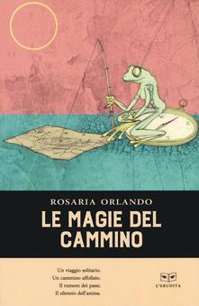 Filippodegasperi.it Le magie del cammino Image