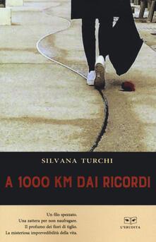 A 1000 km dai ricordi - Silvana Turchi - copertina