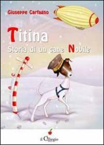 Titina. Storia di una cane nobile