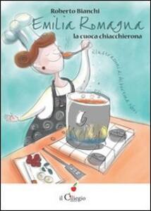 Emilia Romagna. La cuoca chiacchierona