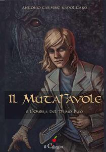Il mutafavole e l'ombra del primo buio - Antonio Carmine Napolitano - copertina