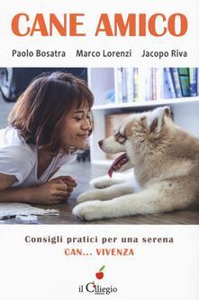 Cane amico. Consigli pratici per una serena can... vivenza.pdf