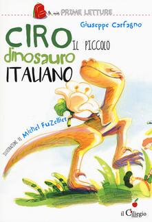 Ciro. Il piccolo dinosauro italiano. Ediz. a colori.pdf