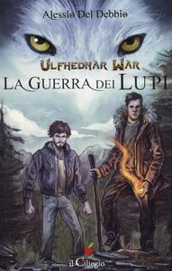 Libro Ulfhednar war. La guerra dei lupi Alessio Del Debbio