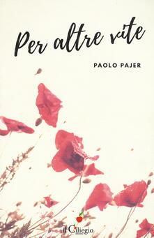 Per altre vite - Paolo Pajer - copertina