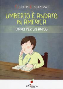 Umberto è andato in America. Diario per un amico