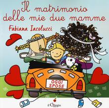 Voluntariadobaleares2014.es Il matrimonio delle mie due mamme. Ediz. a colori Image