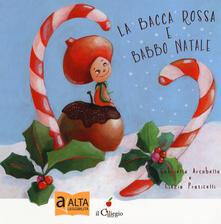 Amatigota.it La bacca rossa e Babbo Natale. Ediz. a colori Image