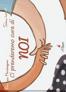 Ci prenderemo cura di NOI - Francesca Marchegiano,Silvia Lisanti - copertina