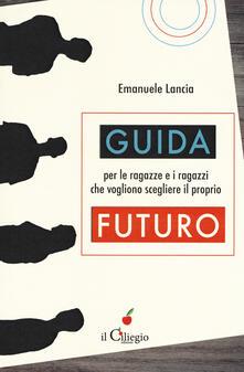 Guida per le ragazze e i ragazzi che vogliono scegliere il proprio futuro.pdf