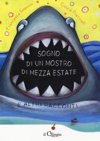 Sogno di un mostro di mezza estate e altri racconti - Gnemmi Francesca Praticelli Cinzia - wuz.it