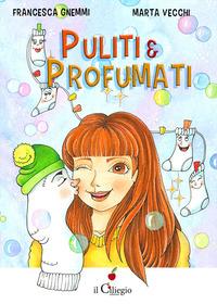 Puliti & profumati - Gnemmi Francesca - wuz.it