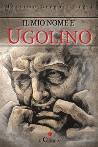 Il Il mio nome è Ugolino - Gregori Grgic Massimo - wuz.it