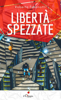 Libertà spezzate - Fasanotti Roberta - wuz.it