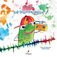 Rap della raganella - Bianchini Sara - wuz.it