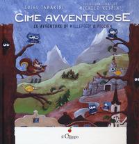 Cime avventurose. Le avventure di Millepiedi e Picchio - Tabarini Luigi - wuz.it
