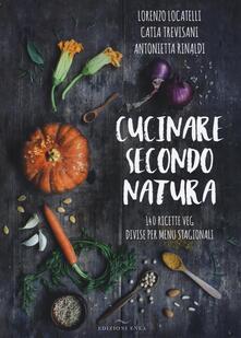 Winniearcher.com Cucinare secondo natura. 140 ricette veg divise per menu stagionali Image