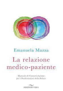 La relazione medico-paziente. Manuale di comunicazione per i professionisti della salute.pdf