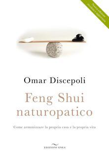 Feng Shui naturopatico. Come armonizzare la propria casa e la propria vita.pdf