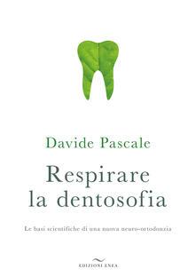 Winniearcher.com Respirare la dentosofia. Le basi scientifiche di una nuova neuro-ortodonzia Image
