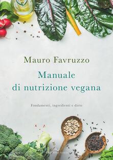 Filippodegasperi.it Manuale di nutrizione vegana. Fondamenti, ingredienti e diete Image